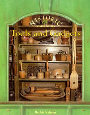 Tools and Gadgets  by  Bobbie Kalman