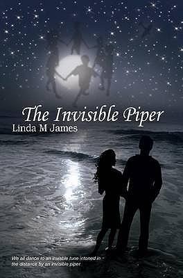 The Invisible Piper Linda M. James