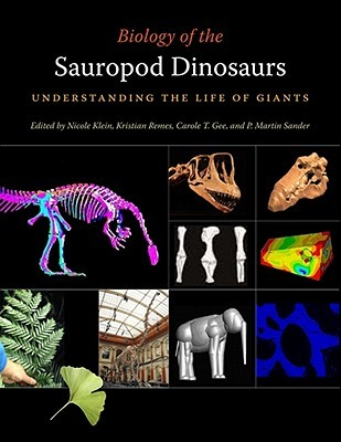 Biology of the Sauropod Dinosaurs: Understanding the Life of Giants Nicole Klein