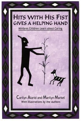 Hits with His Fist Gives a Helping Hand Carilyn Alarid