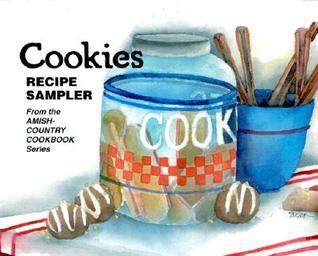 Cookies: Recipe Sampler from the Amish-Country Cookbook Series  by  Bob  Miller