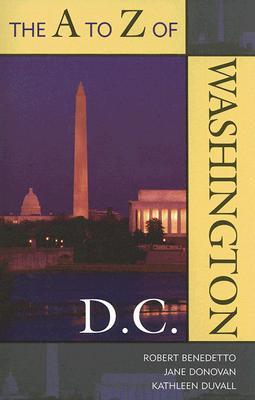 The A to Z of Washington, D.C.  by  Robert Benedetto