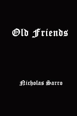 Old Friends Nicholas Sarro