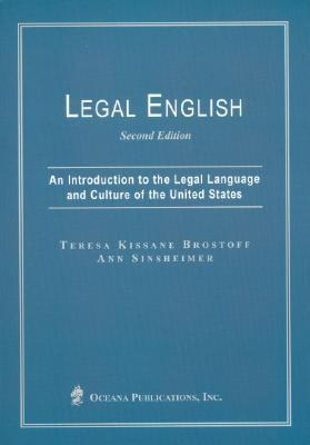 Legal English: An Introduction to the Legal Language and Culture of the United States  by  Teresa Brostoff