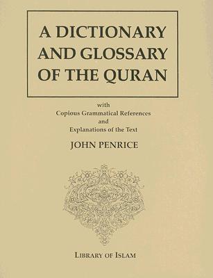 A Dictionary & Glossary of the Koran  by  John Penrice