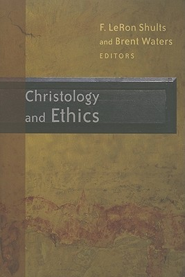 Christology and Ethics  by  F. LeRon Shults