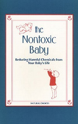Non Toxic Baby  by  Nancy Sokol Green