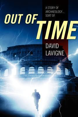 Out of Time: A Story of Archaeology... Sort of  by  David LaVigne