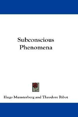 Subconscious Phenomena Hugo Munsterberg