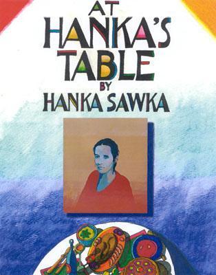 At Hankas Table Hanka Sawka