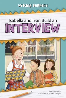 Isabella and Ivan Build an Interview  by  Ann Ingalls