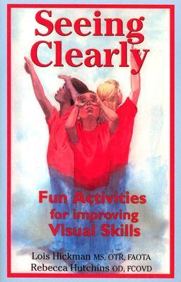 Seeing Clearly (2nd Edition) Lois E. Hickman