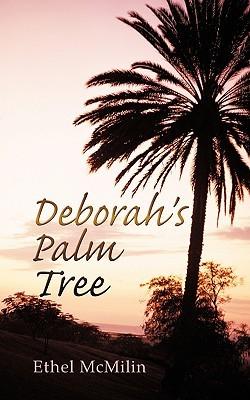 Deborahs Palm Tree  by  Ethel McMilin
