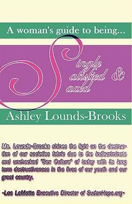 Single, Satisfied, & Saved  by  Ashley Lounds-Brooks