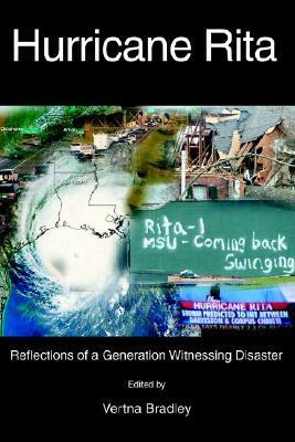 Hurricane Rita: Reflections of a Generation Witnessing Disaster  by  Vertna Bradley