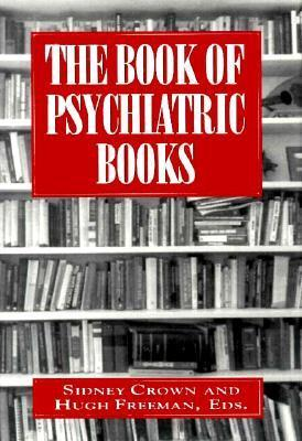 Book of Psychiatric Books  by  Sidney Crown