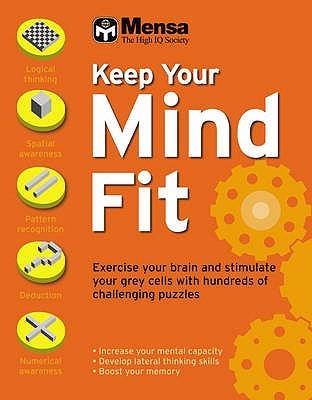Mensa: Keep Your Mind Fit (Mensa)  by  Robert Allen