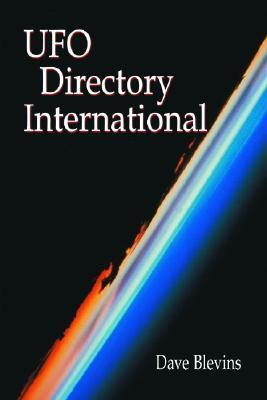 UFO Directory International: 1,000+ Organizations and Publications in 40+ Countries  by  Dave Blevins