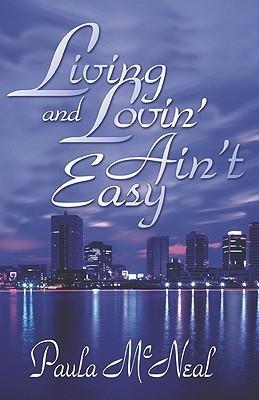 Living and Lovin Aint Easy Paula McNeal