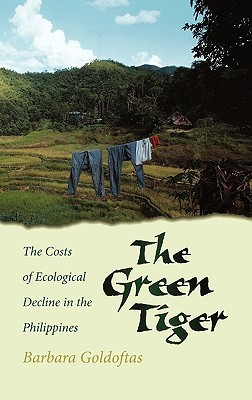 The Green Tiger: The Costs of Ecological Decline in the Philippines Barbara Goldoftas