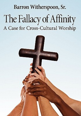 The Fallacy of Affinity Barron Witherspoon Sr.