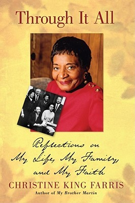 Through It All: Reflections on My Life, My Family, and My Faith  by  Christine Farris