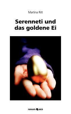 Serenneti Und Das Goldene Ei  by  Martina Ritt