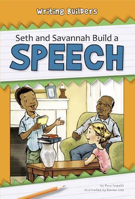 Seth and Savannah Build a Speech Ann Ingalls