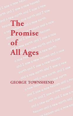 The Promise of All Ages  by  George Townshend