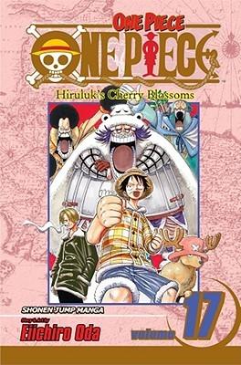 One Piece, Volume 17: Hiriluks Cherry Blossoms (One Piece, #17) Eiichiro Oda