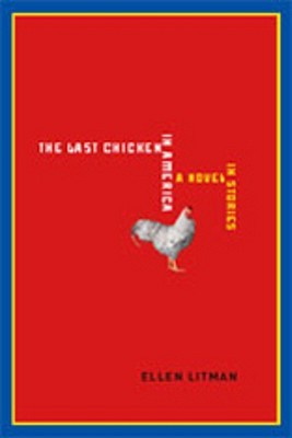 The Last Chicken in America: A Novel in Stories  by  Ellen Litman