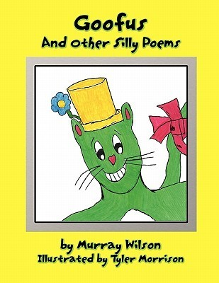 Goofus and Other Silly Poems  by  Murray Wilson