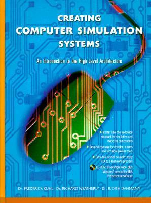 Creating Computer Simulation Systems: An Introduction to the High Level Architecture  by  Frederick Kuhl