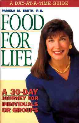 Food For Life - Day At A Time Guide: A 30-Day journey for individuals or groups Pamela Smith