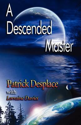 A Descended Master Patrick Desplace