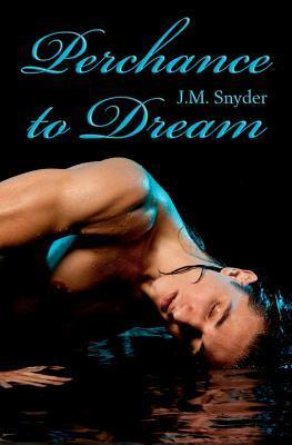 Perchance to Dream J.M. Snyder