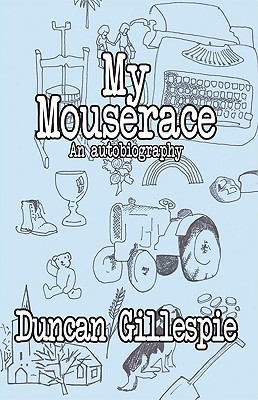 My Mouserace  by  Duncan Gillespie