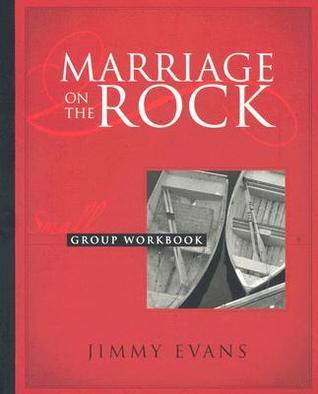 Marriage On The Rock Small Group, Workbook with Leaders Notes  by  Jimmy Evans