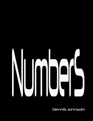 Numbers  by  Dennis Milton Johnson