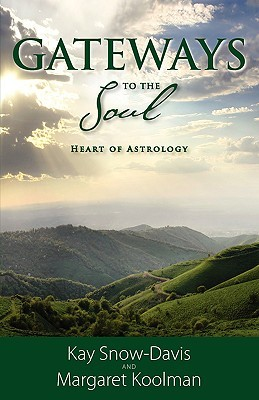 Gateways to the Soul: Heart of Astrology  by  Kay Snow-Davis