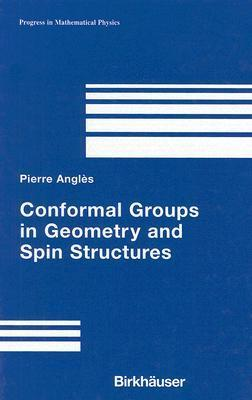 Conformal Groups in Geometry and Spin Structures Pierre Angles