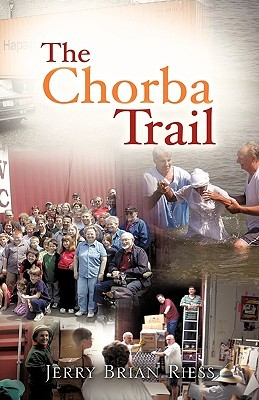 The Chorba Trail  by  Jerry Brian Riess