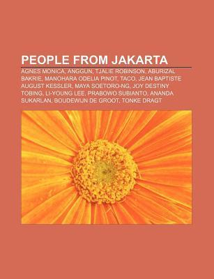 People from Jakarta: Agnes Monica, Anggun, Tjalie Robinson, Aburizal Bakrie, Manohara Odelia Pinot, Taco, Jean Baptiste August Kessler  by  Source Wikipedia