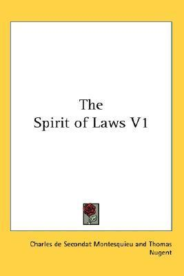 The Spirit of Laws V1  by  Montesquieu