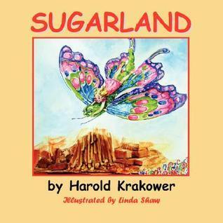 Sugarland  by  Harold Krakower