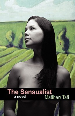 The Sensualist  by  Matthew C. Taft