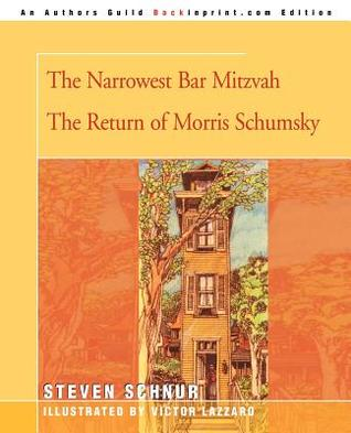 The Narrowest Bar Mitzvah/The Return of Morris Schumsky Steven Schnur