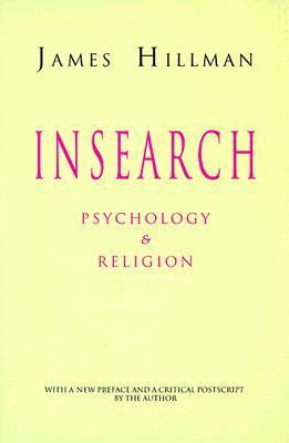 Insearch: Psychology and Religion (Jungian Classics 2) James Hillman