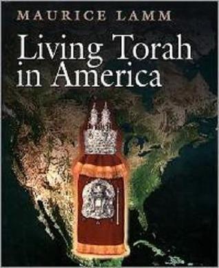 Living Torah in America: Derekh Hatov Maurice Lamm