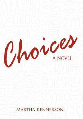 Choices: A Novel by Martha Kennerson